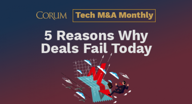 Tech M&A Monthly: 5 Reasons Why Deals Fail Today
