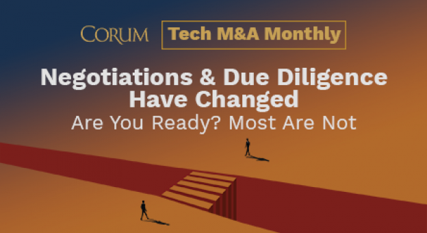 Corum Tech M&A Monthly Webcast - Negotiations and Due Diligence Have Changed