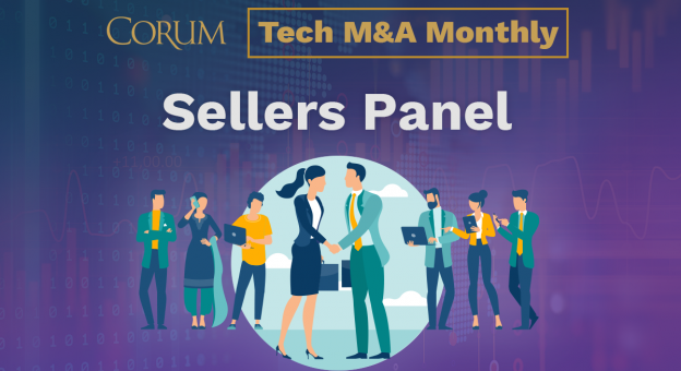 Corum Tech M&A Monthly Webcast - Sellers Panel Discussion