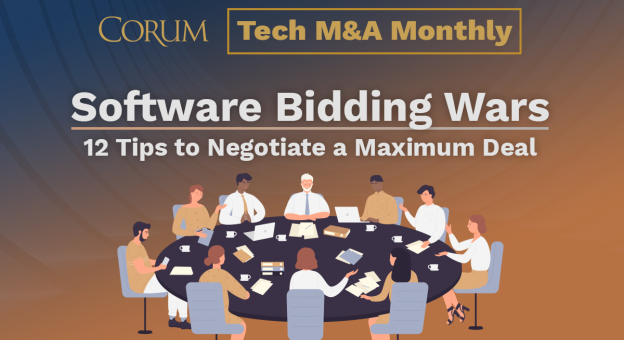Tech M&A Monthly Webcast: Software Bidding Wars—12 Tips to Negotiate a Maximum Deal